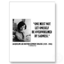 Jacqueline Kennedy Not Be Overwhelmed By Sadness Postcard People I Unique Jackie Kennedy Quotes