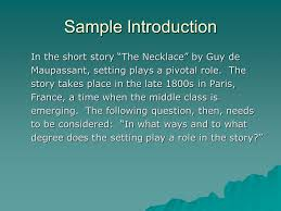 writing an essay introduction body paragraphs conclusion ppt  sample introduction in the short story the necklace by guy de maupassant setting plays a