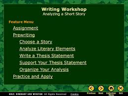 writing workshop analyzing a short story assignment prewriting  1 writing workshop analyzing a short story assignment prewriting choose a story analyze literary elements write a thesis statement support your thesis