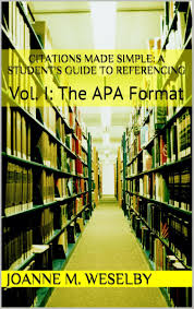 Citations Made Simple A Students Guide To Easy Referencing Vol I The Apa Format Ebook By Joanne M Weselby Rakuten Kobo