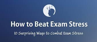 how to beat exam stress in easy ways examtime exam stress