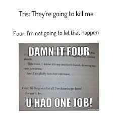 Funny Book Quotes Unique Funny Quotes From Divergent Book QuotesGram Everything And