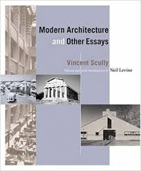 modern architecture and other essays vincent scully neil levine  modern architecture and other essays vincent scully neil levine 9780691074429 com books