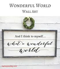 uk concept and i think to myself what a wonderful world wall decor regarding property and i think to myself what a wonderful world wall art farmhouse