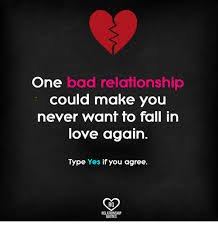 Bad Relationship Quotes Simple One Bad Relationship Could Make You Never Want To Fall In Love Again