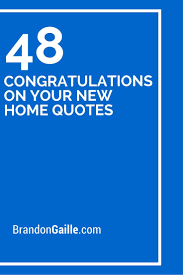 48 Congratulations On Your New Home Quotes Writing Notes And Cards