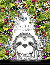 Kids can fill out the book and answer the questions: Amazon Com Sloth Coloring Book For Adults Animal Coloring Books For Adults 9781545202975 Adult Coloring Book Books