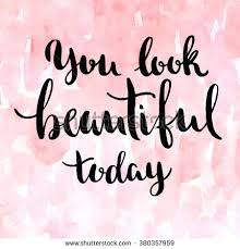 Looking Beautiful Quotes Best of You Look Beautiful Today Inspirational Quote Stock Illustration