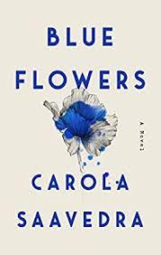 <b>Blue Flowers</b>: A Novel: Saavedra, Carola: 9781594631757: Amazon ...