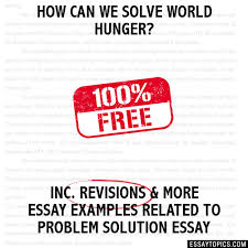how can we solve world hunger essay how can we solve world hunger hide essay types