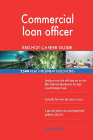 Commercial Loan Officer Red Hot Career Guide 2544 Real Interview Questions Paperback