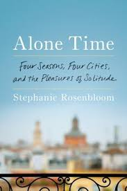 alone time four seasons four cities and the pleres of solitude stephanie