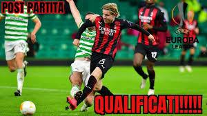 MILAN-CELTIC QUALIFICATI!!!! SUPERPRESTAZIONE DI HAUGE!!    Post Partita  MILAN Europa League - YouTube