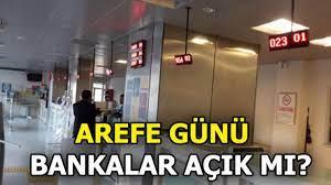 Arefe günü bankalar açık mı? Arefe günü PTT çalışıyor mu? 3 Haziran  Pazartesi - Son Dakika Milliyet