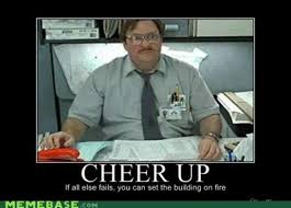 funny office space pictures. Cheer Up Milton Office Space - 6592550144 Funny Pictures E