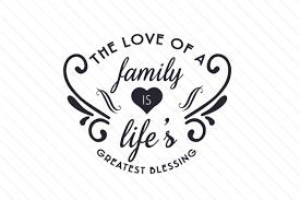 Svg stands for scalable vector graphic. The Love Of A Family Is Life S Greatest Blessing Svg Cut File By Creative Fabrica Crafts Creative Fabrica