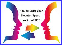 What Is A Elevator Speech How To Craft Your Elevator Speech As An Artist
