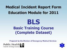 Bls Medical Incident Report Form Education Module For Ppt