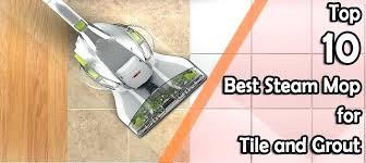 best steam mop for tile floors best steam mop for tile and grout steam mops for best steam mop for tile floors