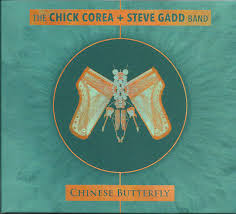 The <b>Chick Corea</b> + <b>Steve Gadd</b> Band - Chinese Butterfly (2017, CD ...