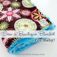 sew a boutique blanket for baby by the diy mommy tips tricks for choosing
