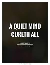 A Quiet Mind Cureth All Picture Quotes Amazing Quotes Quiet