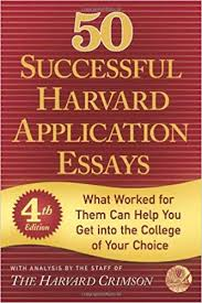 College Application Essays That Worked 50 Successful Harvard Application Essays What Worked For Them Can
