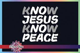 Know Jesus Know Peace Graphic Graphic By Ssflower Creative Fabrica