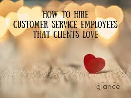 how to hire customer service employees that clients love date published