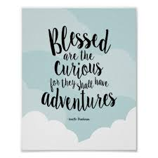 Quote Art Fascinating Blessed Are The Curious Quote Art Print Zazzle