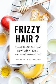 the best natural frizzy hair home remes
