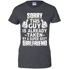 Funny Boyfriend Quotes Gift Taken By Sexy Girlfriend Apparel Mintozy
