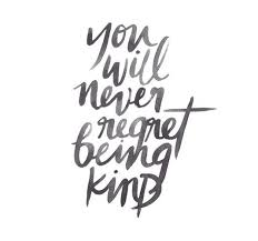 Quotes About Being Kind Inspiration You Will Never Regret Being Kind Daily Positive Quotes