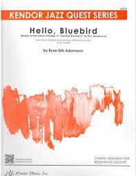 Hello Bluebird Flexible Instrumentation Jazz Ensemble