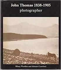 John Thomas 1838-1905: Photographer: Woollen, Hilary, Crawford, Alistair:  9780850884579: Amazon.com: Books