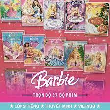 Barbie Vietnam - LINK XEM TOÀN BỘ 37 BỘ PHIM CỦA BARBIE...