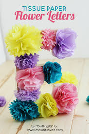How To Make Flower From Tissue Paper Tissue Paper Flower Letters Make It And Love It