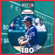 on episode 180 of the section 10 podcast we ve got red sox third round pick durbin feltman who was the best collegiate closer in the country over the last