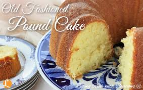 Old Fashioned Pound Cake Recipe Living Rich With Coupons