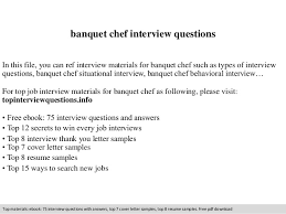 banquet chef interview questions in this file you can ref interview materials for banquet chef banquet chef job description