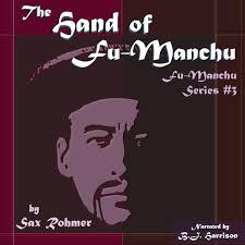 The <b>Hand</b> of Fu-Manchu, Part 4 of 7, by <b>Sax Rohmer</b> - The Classic ...