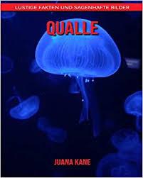 Amazon   Qualle: Lustige Fakten und sagenhafte Bilder   Kane ...