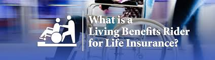 How can i use term life insurance with living benefits? What Is A Living Benefits Rider For Life Insurance Largo Financial Services