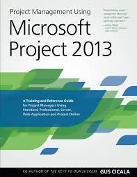 Buy Project Management Using Microsoft Project 2013 A Training And