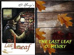 the last leaf of o henry complete analysis the last leaf o henry 2 ii