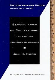 beneficiaries of catastrophe the english colonies  9780872290518 beneficiaries of catastrophe the english colonies in america new american history essays