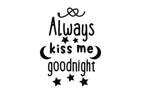 115 transparent png illustrations and cipart matching kiss me. Always Kiss Me Goodnight Svg Cut File By Creative Fabrica Crafts Creative Fabrica