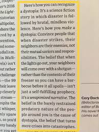 keiko zoll on finally getting to an old issue of wired doctorow s take on dystopias as ldquoweaponized narrativerdquo is spot on great essay t co 6tutrn3wvh