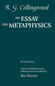 an essay on metaphysics r g collingwood  an essay on metaphysics
