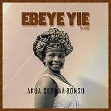 Ebeye Yie by Akua Serwaa Bonsu on Amazon Music - Amazon.com